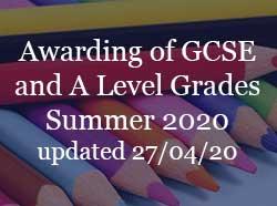 Awarding of GCSE and A Level Grades Summer 2020